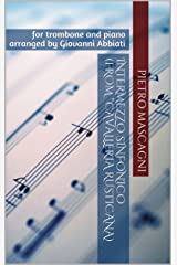 """Pietro Mascagni - Intermezzo sinfonico (from """"Cavalleria rusticana) for trombone and piano: arranged by Giovanni Abbiati Kindle Edition"""