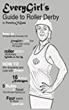 EveryGirl's Guide to Roller Derby (English Edition)