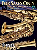 For Saxes Only!: 10 Jazz Duets for Saxophone