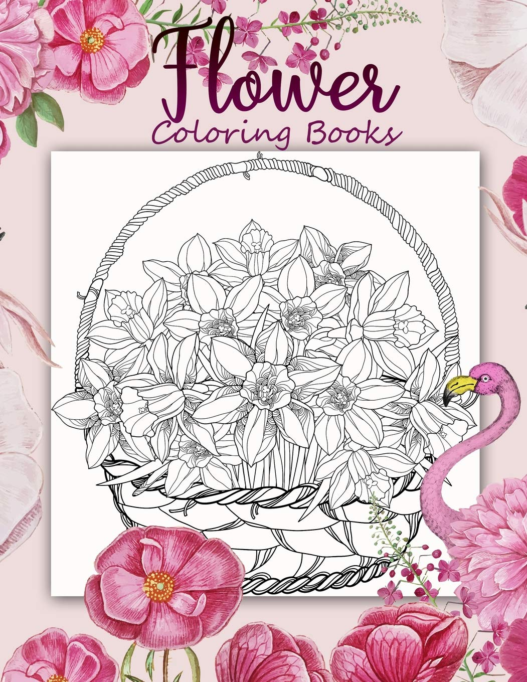 - Flower Coloring Book: 40+ Page An Adult Coloring Book With Fun