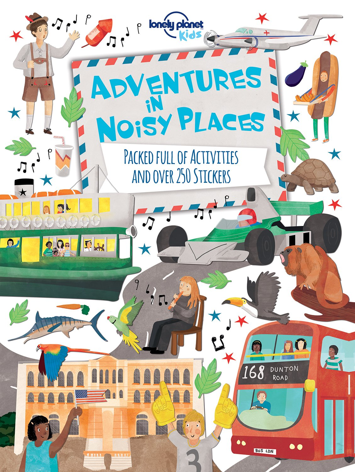 Download Adventures in Noisy Places: Packed Full of Activities and Over 250 Stickers (Lonely Planet Kids) PDF