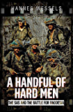 A Handful of Hard Men: The SAS and the Battle for Rhodesia (English Edition)