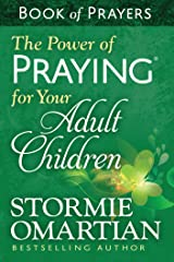 The Power of Praying® for Your Adult Children Book of Prayers Kindle Edition