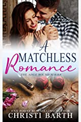 A Matchless Romance (Aisle Bound Book 4) Kindle Edition