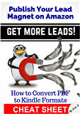 How to Convert PDF to Kindle - CHEATSHEET: Publish Your Lead Magnet on Amazon - Get More Leads! Cheat Sheet (Zbooks Ebook Tutorials - Ebook Formatting Done Right! 3)