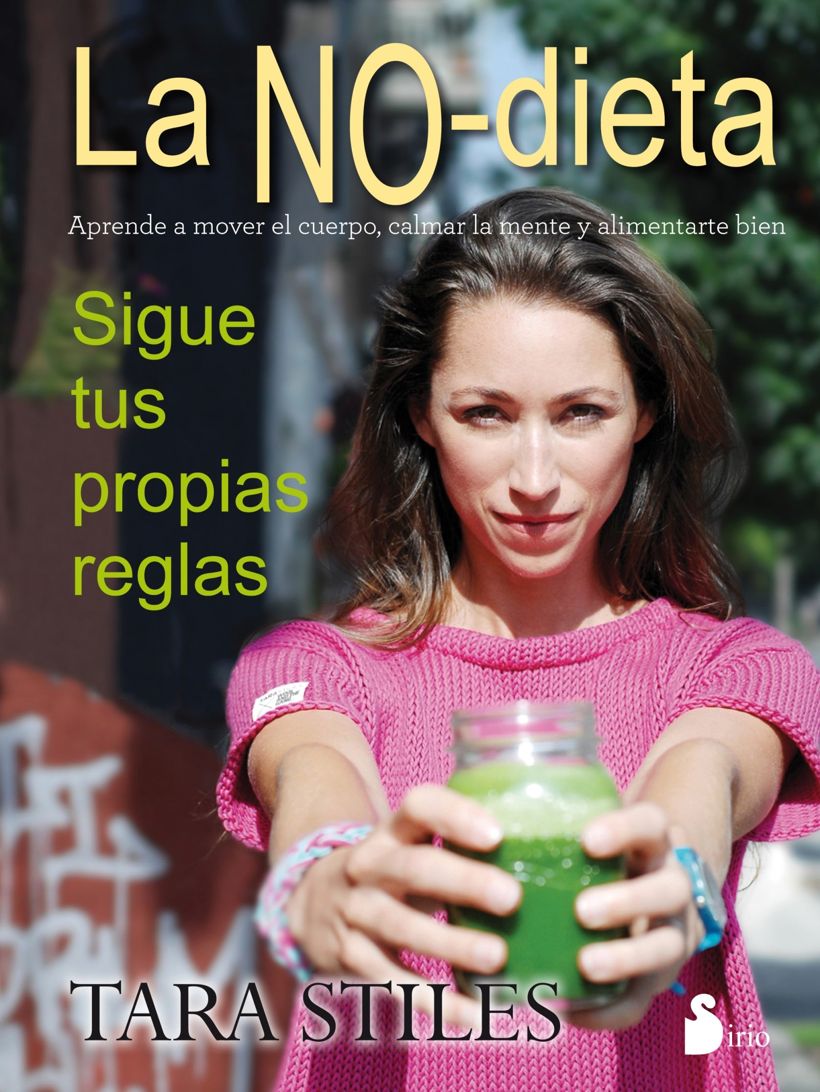 La no dieta (Spanish Edition) (Spanish) Paperback – April 21, 2016