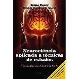 Neurociência aplicada a técnicas de estudos: Técnicas práticas para estudar de forma eficiente