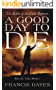 A Good Day To Die: The Battle of the Little Bighorn (Historic Valor Book 1)