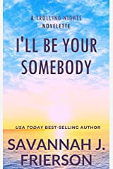 I'll Be Your Somebody: (A TROLLING NIGHTS Novelette) Kindle Edition