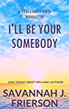I'll Be Your Somebody: (A TROLLING NIGHTS Novelette)