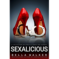 Sexalicious: A Collection Of Dirty Sex Stories (English Edition)