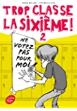 Trop classe la sixième - Tome 2 - Ne votez pas pour moi