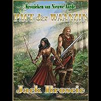 Pact der Waanzin (Kronieken van Nieuwe Aarde Book 2)