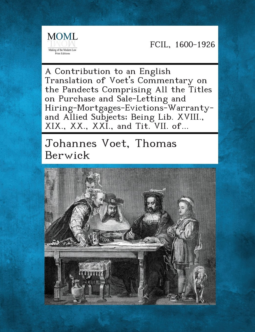 A   Contribution to an English Translation of Voet's Commentary on the Pandects Comprising All the Titles on Purchase and Sale-Letting and Hiring-Mort pdf epub