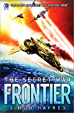 Frontier: An Intergalactic Space Opera Adventure (The Secret War Book 2) (English Edition)