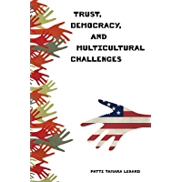 Trust, Democracy, and Multicultural Challenges
