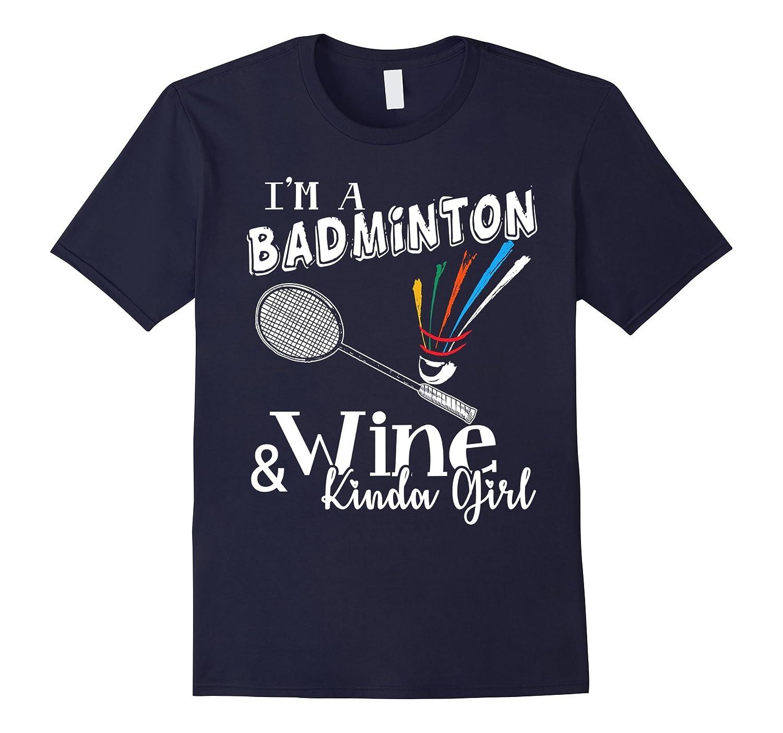Badminton Shirt - Badminton And Wine Kinda Girl Shirt-FL