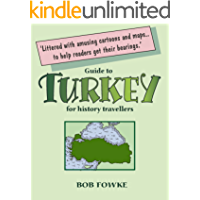 Guide to Turkey for History Travellers (Guides for History Travellers Book 3)