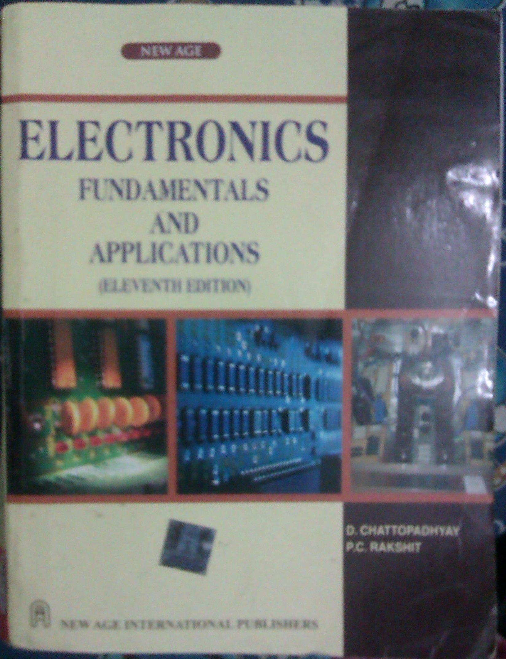 Electronics Fundamentals And Applications D Chattopadhyay P C Diac Rakshit 9788122431476 Books