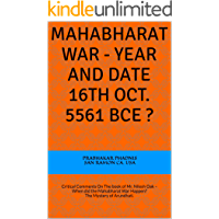 Mahabharat War - Year and Date 16th Oct. 5561 BCE ?: Critical Comments On The book of Mr. Nilesh Oak – When did the Mahabharat War Happen? The Mystery of Arundhati.