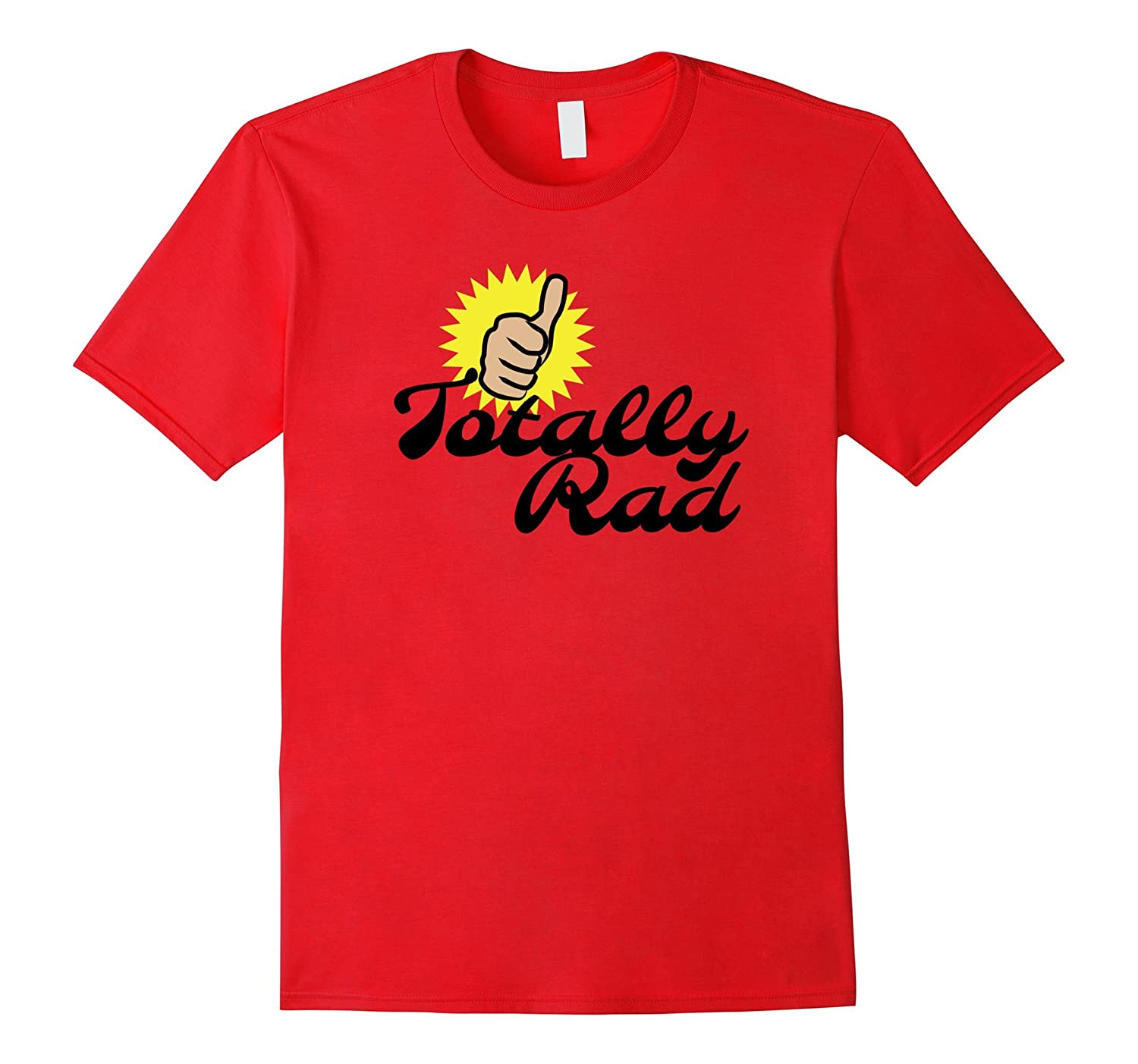 80's Thumbs-Up Totally Rad T-Shirt-T-Shirt