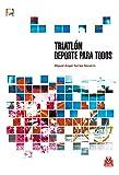 Triatlón.: Deporte para todos