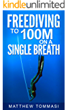 Freediving to 100m on a Single Breath