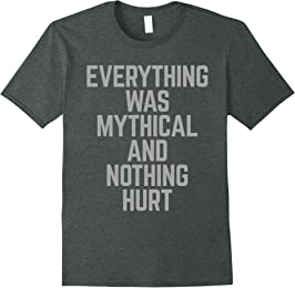 Everything Was Mythical Tee