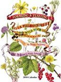 Foraging & Feasting 2018 Calendar: A Field Guide and Wild Food Cookbook