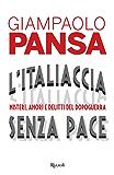 L'Italiaccia senza pace: Misteri, amori e delitti del Dopoguerra (Saggi italiani)
