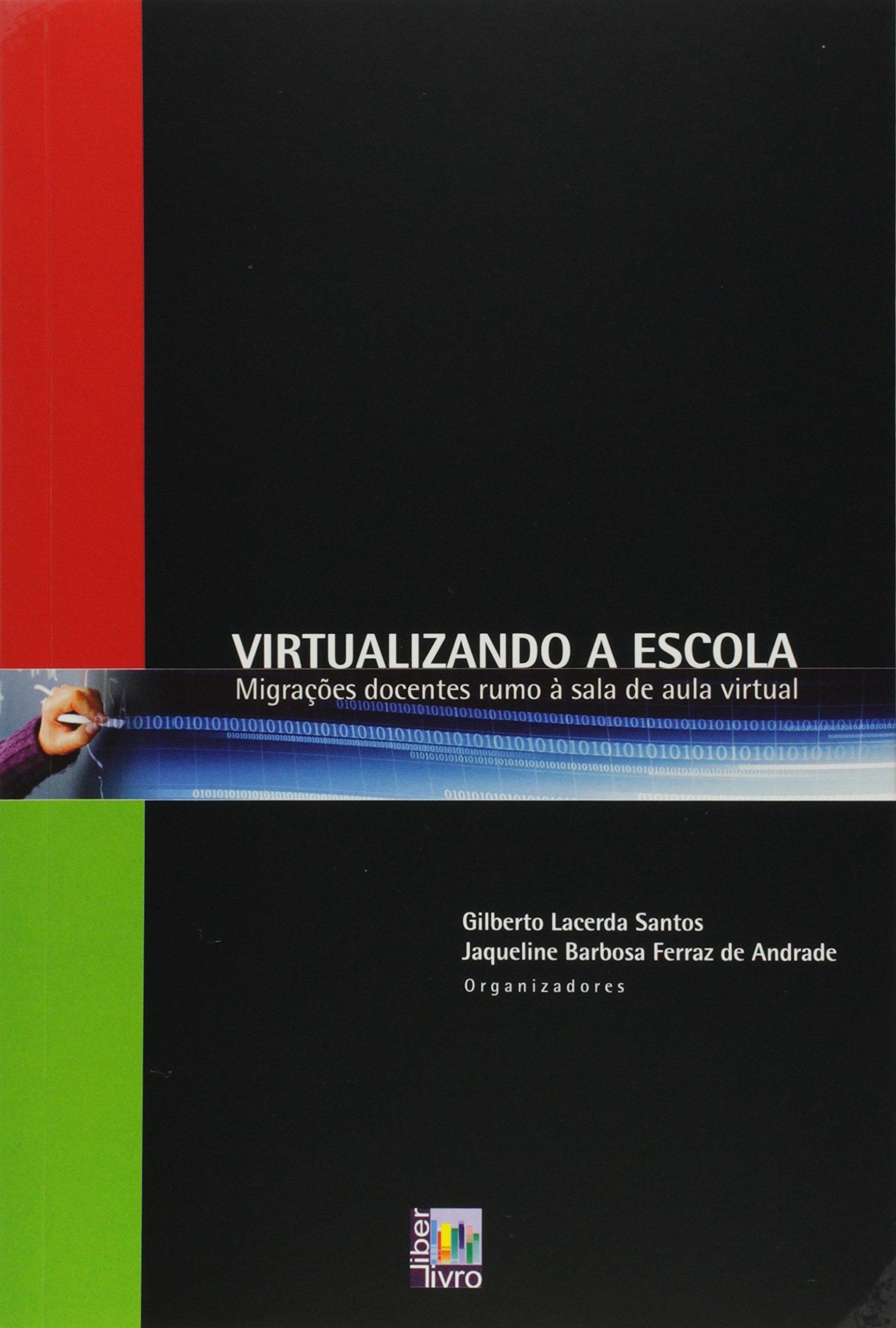 Virtualizando a Escola: Migracoes Docentes Rumo a Sala de Aula Virtural pdf