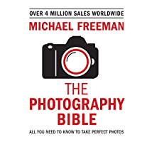 The Photography Bible: Exposure > Light & Lighting > Composition > Digital Editing (Michael Freeman's Photo School)