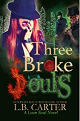 Three Broke Souls: An imaginative dark supernatural fantasy (Loan Soul Book 3) Kindle Edition
