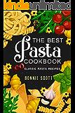 The Best Pasta Cookbook: 100 Classic Pasta Recipes