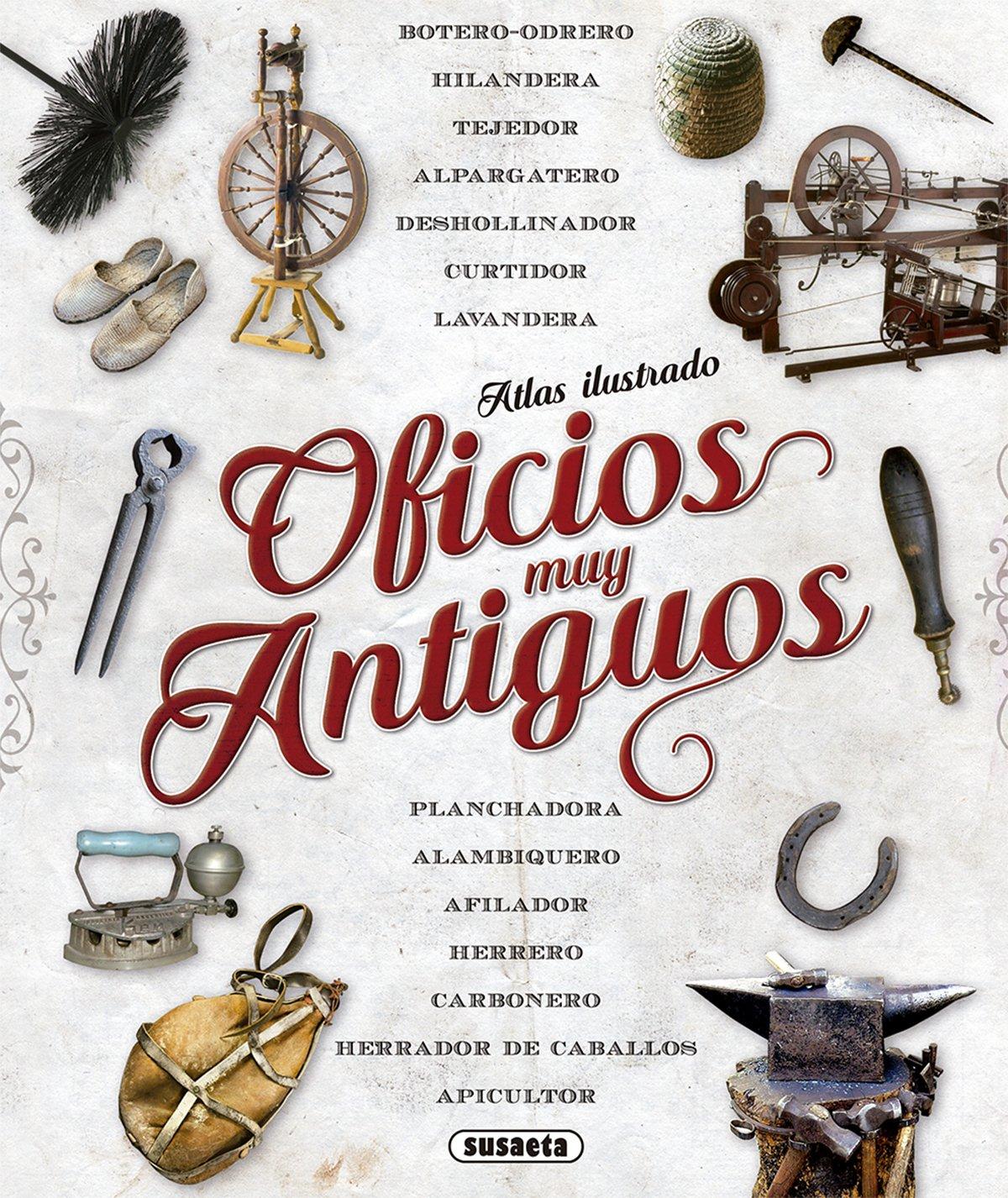 Atlas ilustrado de oficios muy antiguos: Amazon.es: Susaeta Ediciones S A: Libros