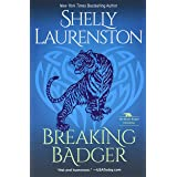 Breaking Badger: A Hilarious Shifter Romance (The Honey Badger Chronicles)