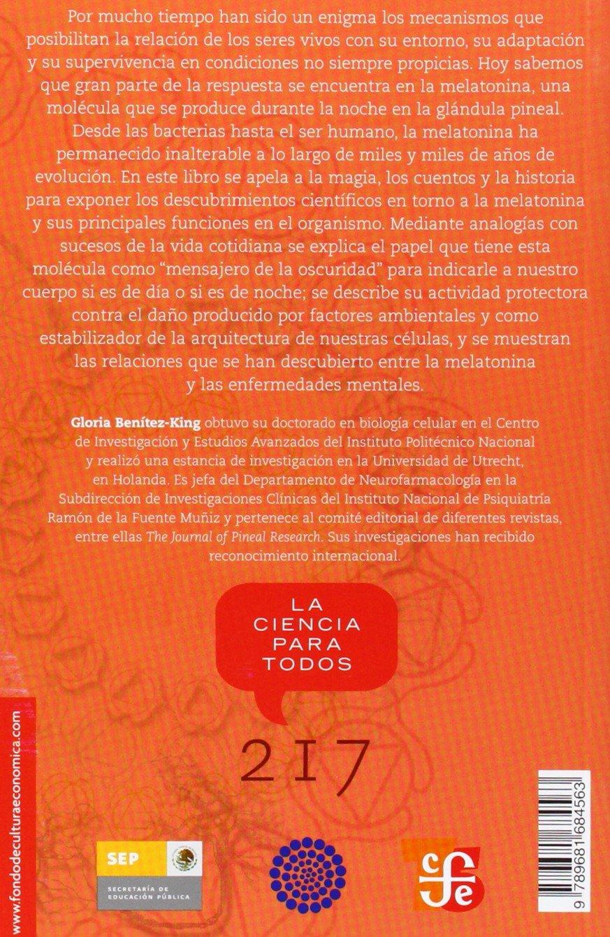 Melatonina: un destello de vida en la oscuridad Ciencia, La Ciencia Para Todos: Amazon.es: Gloria Ben-Tez-King: Libros