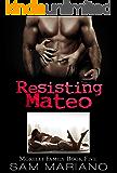 Resisting Mateo (Morelli Family, #5)