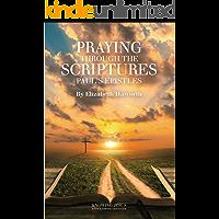 Praying Through the Scriptures: Paul's Epistles (English Edition)
