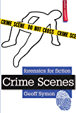 Crime Scenes (Forensics for Fiction)