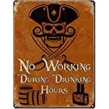 Pirate Decor ~ No Working During Drinking Hours ~ 12 x 16 Inch 24-Gauge Steel Sign ~ Bar Accessories & Wall Decorations ~ USA Made ~ Vintage Distressed Look