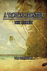 A Tropical Frontier: The Hermit Paperback