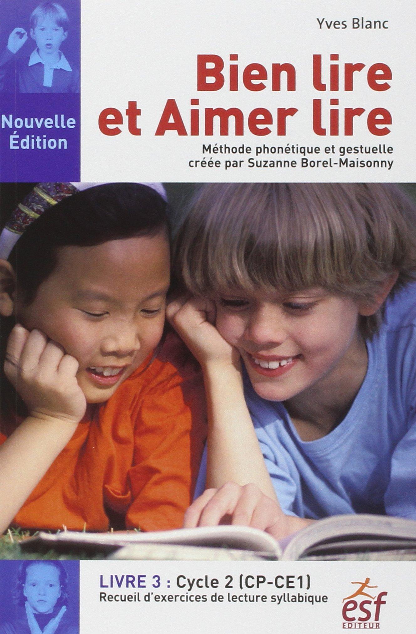 Bien Lire Et Aimer Lire Livre 3 Cycle 2 Cp Ce1 Recueil D Exercices De Lecture Syllabique Amazon Fr Blanc Yves Livres
