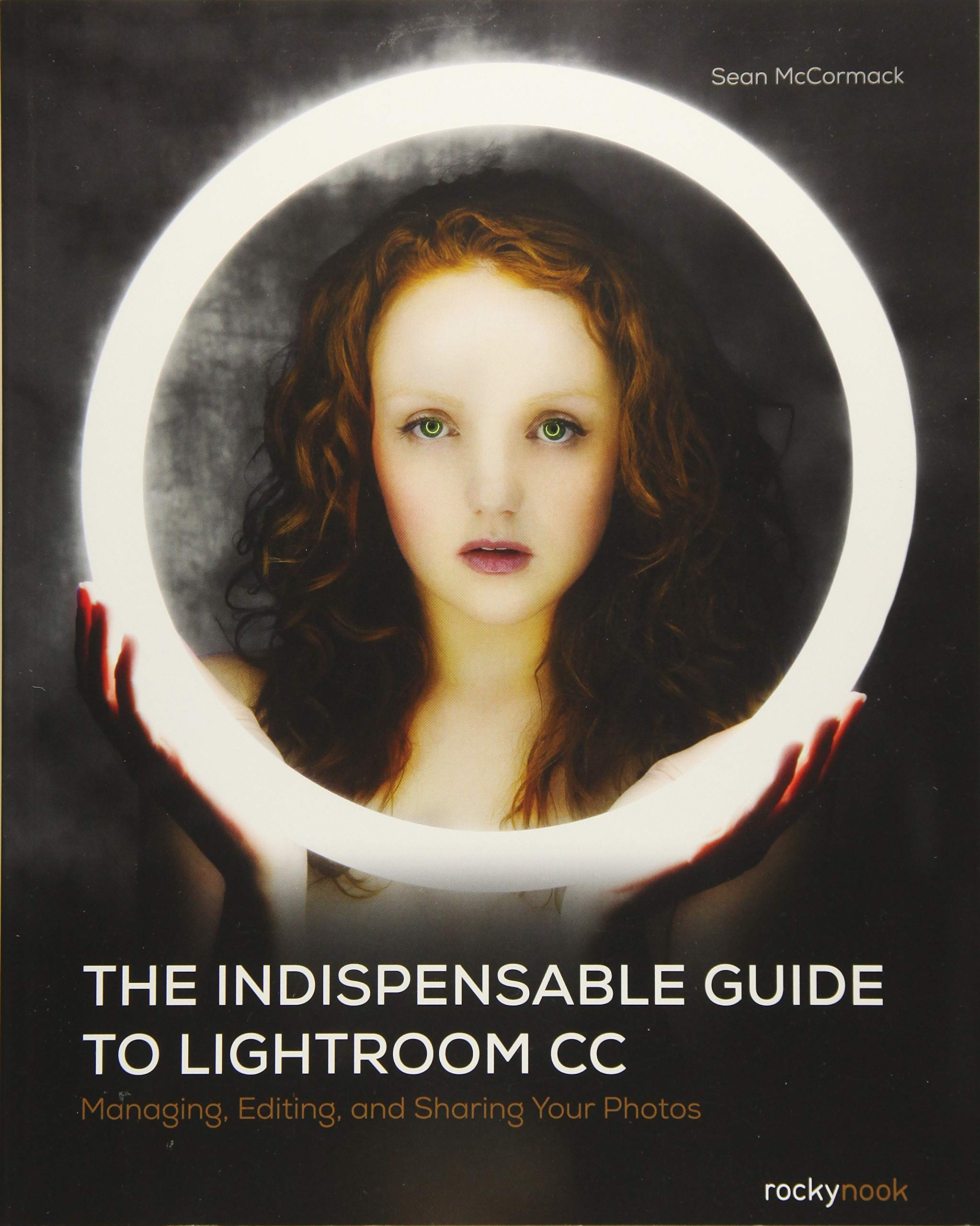 Download The Indispensable Guide to Lightroom CC: Managing, Editing, and Sharing Your Photos pdf epub