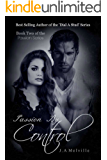 Passion By Control (Passion Series Book 2)