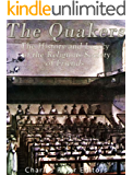 The Quakers: The History and Legacy of the Religious Society of Friends