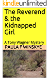 The Reverend & the Kidnapped Girl: A Tony Wagner Mystery (Tony Wagner Mysteries Book 9)