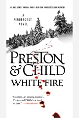 White Fire (Pendergast Book 13) Kindle Edition