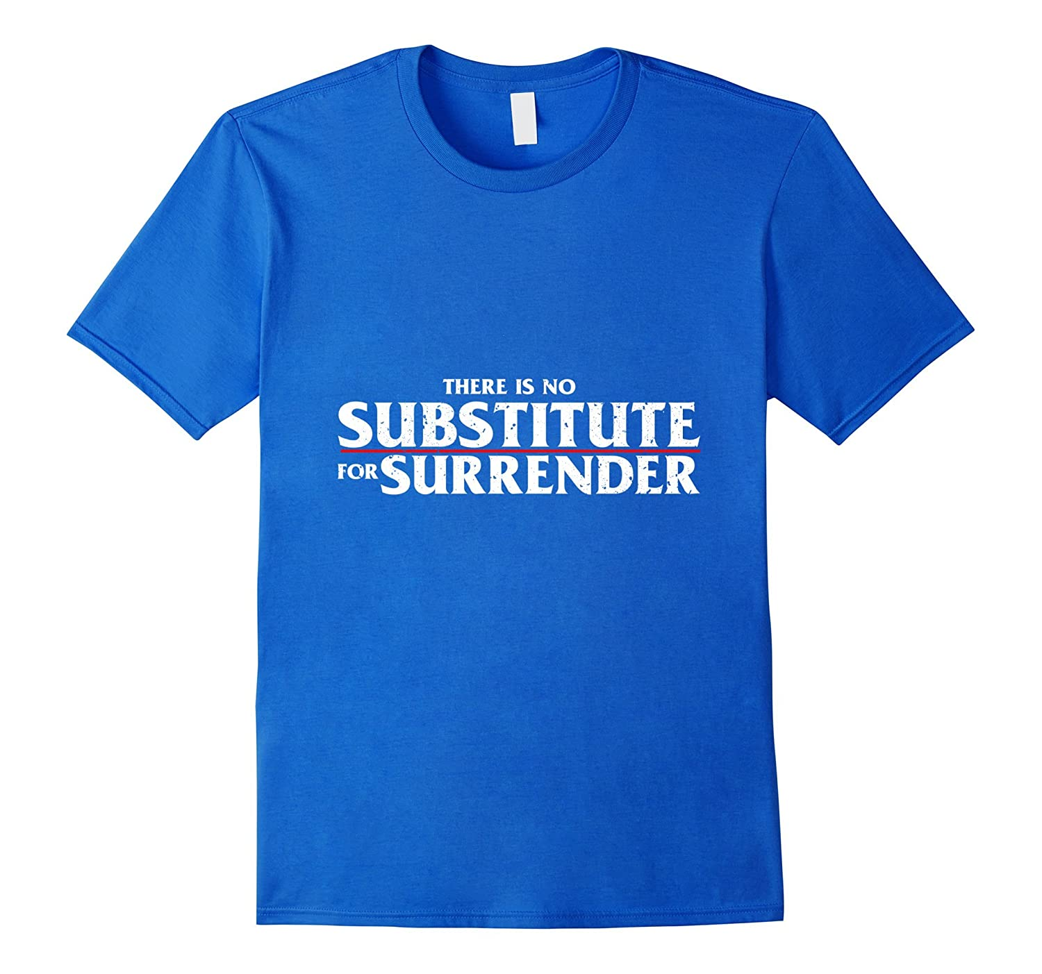 No Substitute For Surrender T Shirt Celebrate Recovery NA AA-TH