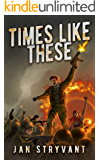 Times Like These (Valens Legacy Book 16)